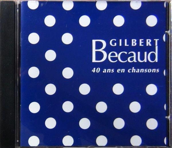 GILBERT BECAUD, (40 ans de chansons)